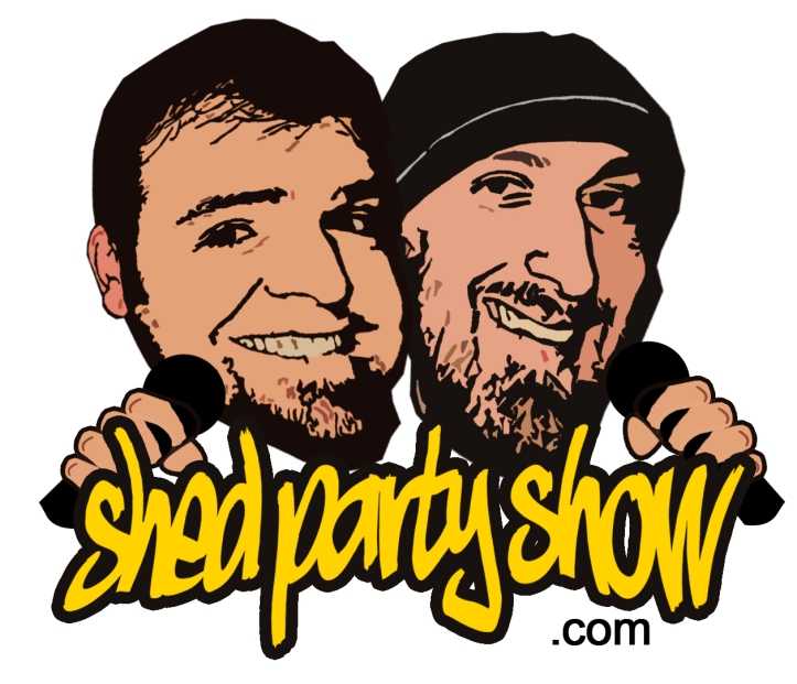 Shed Party Show
